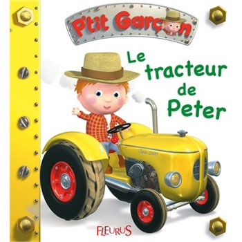 fleurus livre collection p 39 tit gar on le tracteur de peter. Black Bedroom Furniture Sets. Home Design Ideas